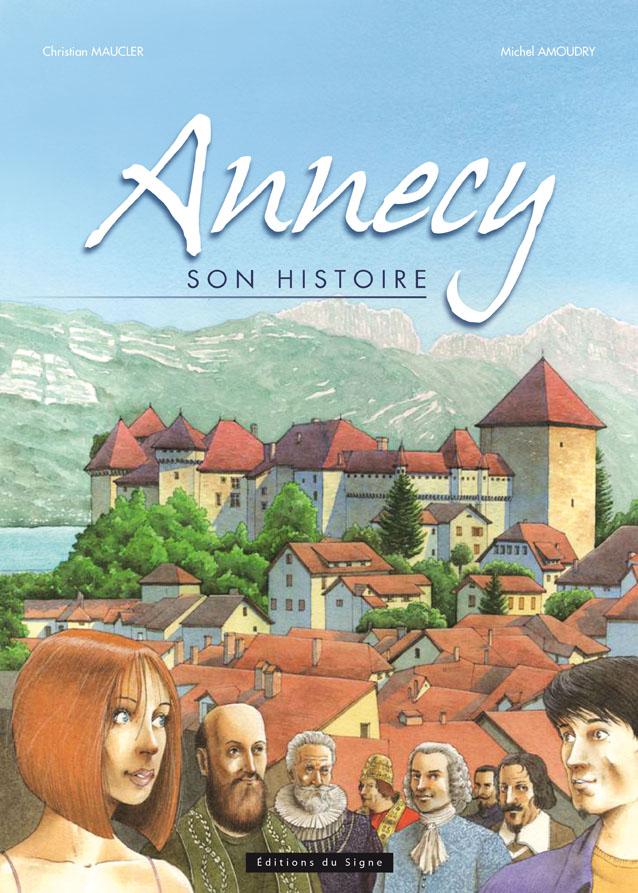 Livre BD Annecy son histoire par Michel Amoudry et Christian Maucler GuidesPSMB