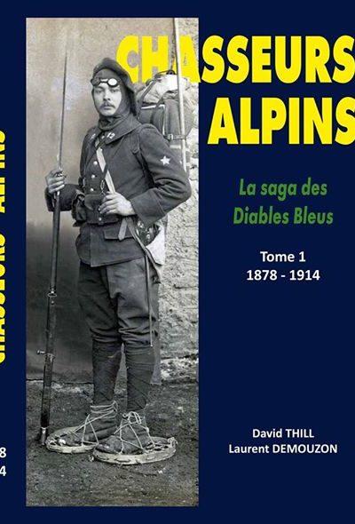 Livre Chasseurs alpins T1 de Laurent Demouzon Guide du Patrimoine Savoie Mont Blanc