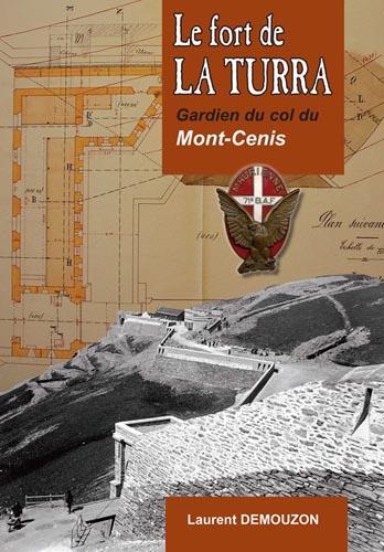 Livre Fort de La Turra Gardien du Col du Mont-Cenis par Laurent Demouzon Guide du Patrimoine Savoie Mont Blanc