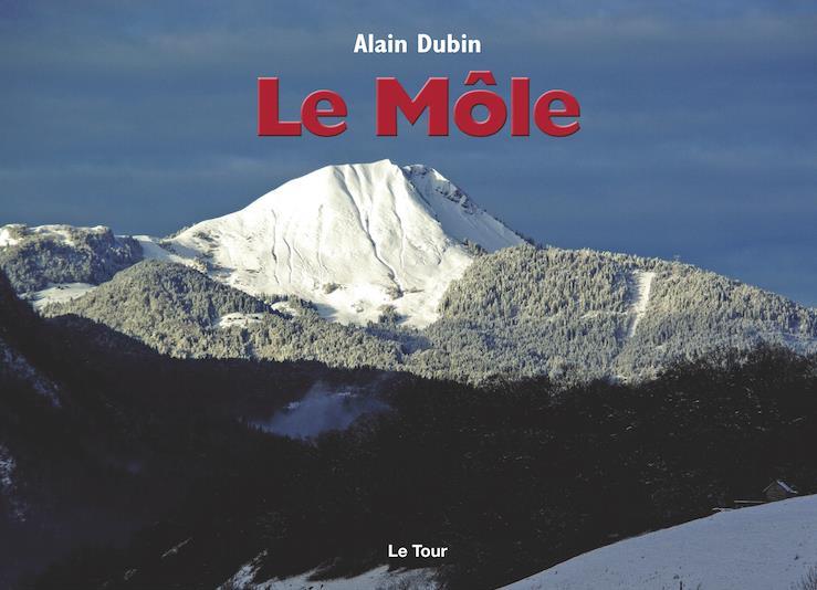 Livre Le Môle par Alain Dubin Guide du Patrimoine Savoie Mont Blanc