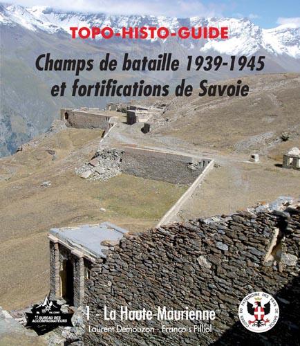 """Topo Histo Guide """"Champs de Bataille"""" Maurienne Tome 1 par Laurent Demouzon Guide du Patrimoine Savoie Mont Blanc"""