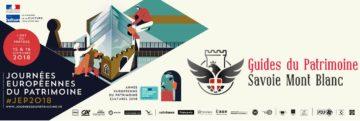 Journées Européennes du Patrimoine 2018 avec les Guides du Patrimoine Savoie Mont Blanc 2018