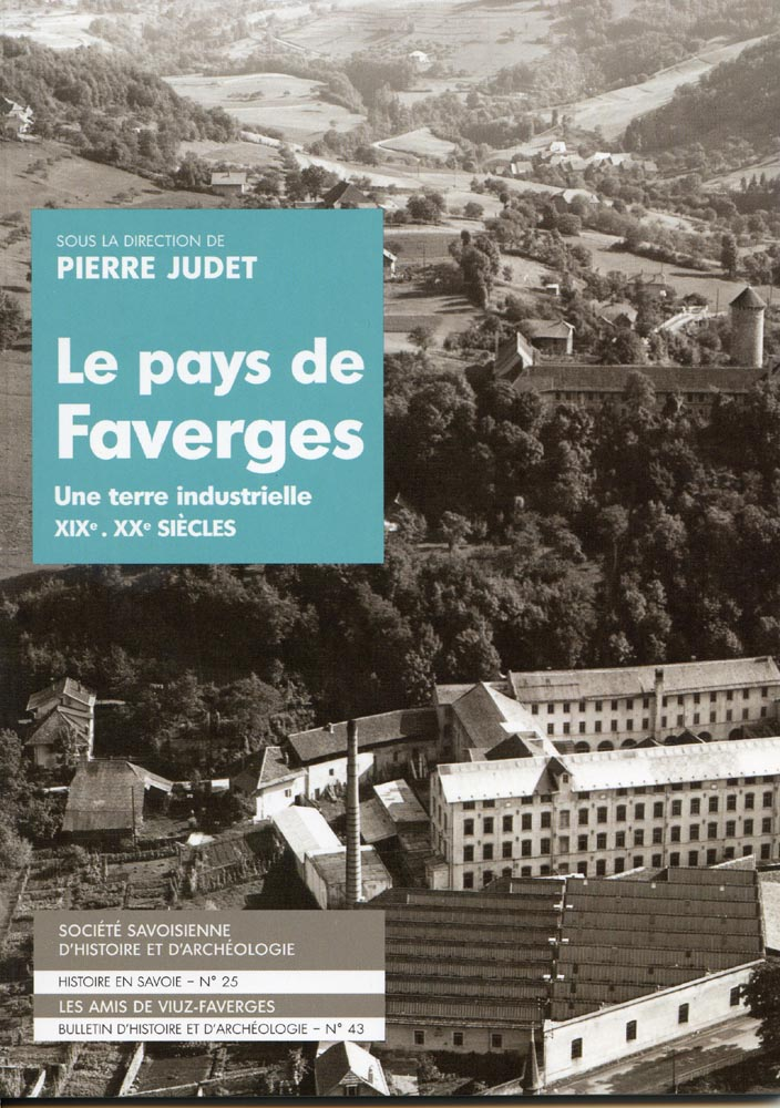 Livre Le Pays de Faverges Terre industrielle avec les Guides du Patrimoine Savoie Mont Blanc