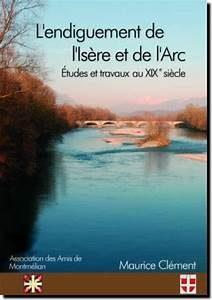 livre de Maurice Clément GuidesPSMB l'endiguement de l'Isère et de l'Arc