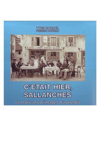 Livre C'était hier Sallanches par Y Borrel et P Dupraz Guides Savoie Mont Blanc