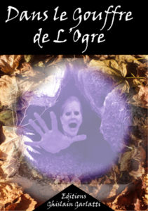 Livre Dans le gouffre de l'ogre par Ghislain Garlatti Guide du Patrimoine Savoie Mont Blanc