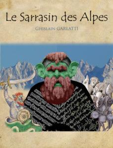 Livre Le sarrasin des Alpes par Ghislain Garlatti Guide du Patrimoine Savoie Mont Blanc