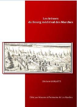 Livre Les trésors du bourg médiéval des Marches Ghislain Garlatti Guide PSMB
