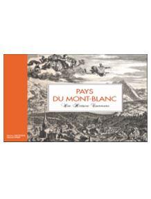 Livre Pays du Mont Blanc une histoire commune D. Anthoine G. Links Guides PSMB